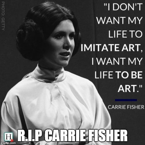 R.I.P CARRIE FISHER | image tagged in star wars,carrie fisher,rip,love,star wars meme,star wars fan | made w/ Imgflip meme maker