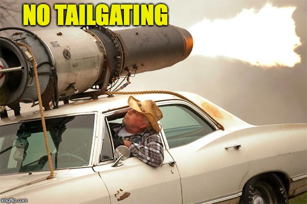 NO TAILGATING | made w/ Imgflip meme maker