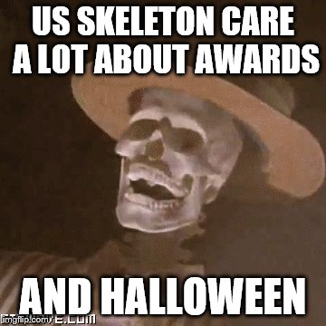 US SKELETON CARE A LOT ABOUT AWARDS AND HALLOWEEN | made w/ Imgflip meme maker