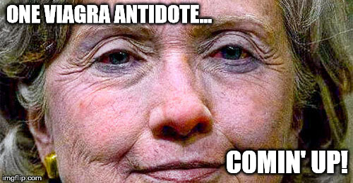 ONE VIAGRA ANTIDOTE... COMIN' UP! | made w/ Imgflip meme maker