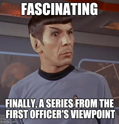 FASCINATING FINALLY, A SERIES FROM THE FIRST OFFICER'S VIEWPOINT | made w/ Imgflip meme maker