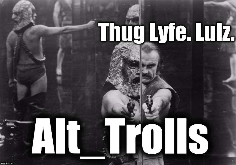 The Struggle is real...but futile.  | Thug Lyfe. Lulz. Alt_Trolls | image tagged in house of mirrorszardoz,get trolled alt delete,alternate reality,alt accounts,walter - oh really | made w/ Imgflip meme maker
