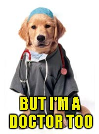 BUT I'M A DOCTOR TOO | made w/ Imgflip meme maker