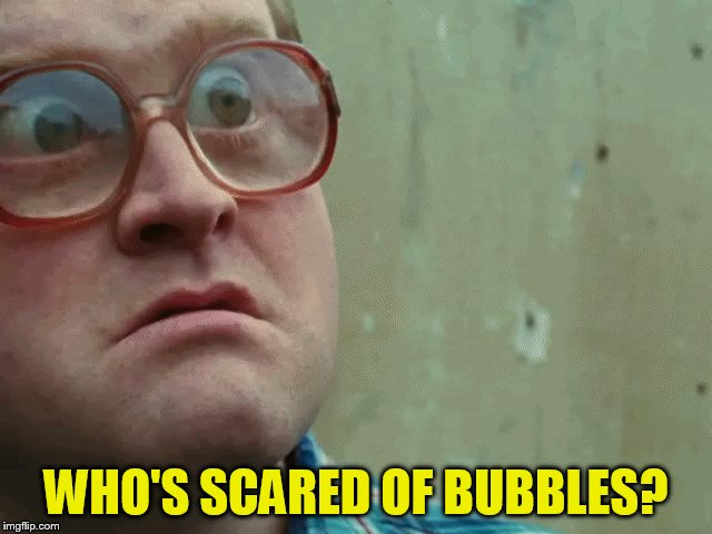 WHO'S SCARED OF BUBBLES? | made w/ Imgflip meme maker