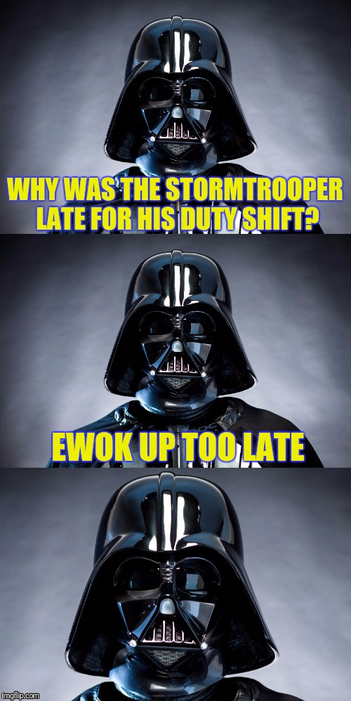 Introducing Bad Pun Vader! I'm sure this pun been done before, but I've not seen a similar template. | WHY WAS THE STORMTROOPER LATE FOR HIS DUTY SHIFT? EWOK UP TOO LATE | image tagged in bad pun vader,puns,bad pun,star wars,funny memes,skipp | made w/ Imgflip meme maker