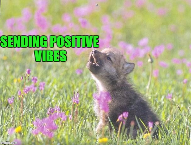 SENDING POSITIVE VIBES | made w/ Imgflip meme maker