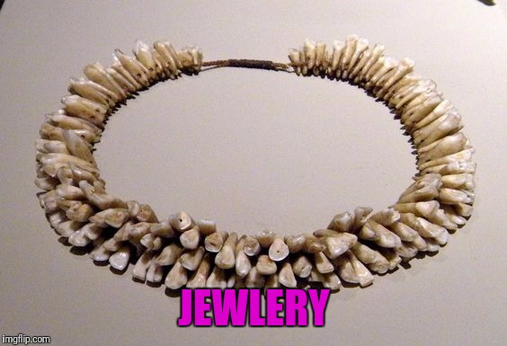 JEWLERY | made w/ Imgflip meme maker