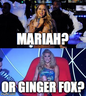 MARIAH? OR GINGER FOX? | image tagged in mariah carey,ginger fox,new years eve,icarly | made w/ Imgflip meme maker