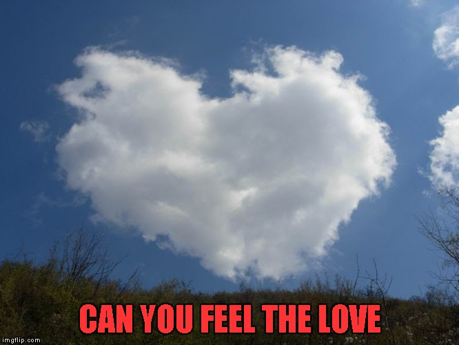 CAN YOU FEEL THE LOVE | made w/ Imgflip meme maker