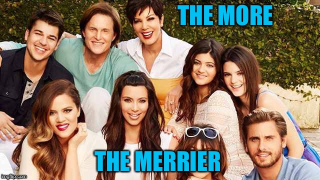 THE MORE THE MERRIER | made w/ Imgflip meme maker