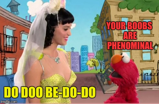 YOUR BOOBS ARE PHENOMINAL DO DOO BE-DO-DO | made w/ Imgflip meme maker