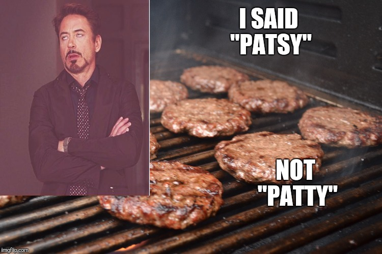 "I SAID ""PATSY"" NOT ""PATTY"" 