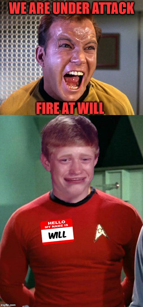 It Was His First Day On The Job | WE ARE UNDER ATTACK FIRE AT WILL | image tagged in memes,star trek,star trek red shirts,fire at will | made w/ Imgflip meme maker