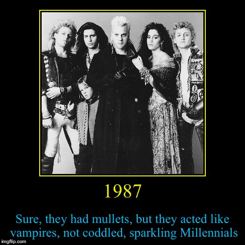 Vampires: When I grew up Vs. Twilight  | 1987 | Sure, they had mullets, but they acted like vampires, not coddled, sparkling Millennials | image tagged in funny,demotivationals,evilmandoevil,vampires,memes | made w/ Imgflip demotivational maker