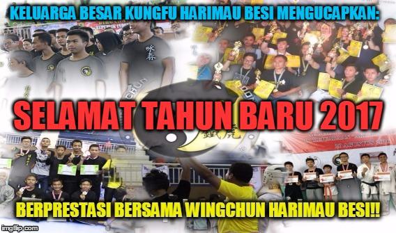 1gyknq EVENT DAN PRESTASI WINGCHUN HARIMAU BESI 2016, SELAMAT TAHUN BARU 2017