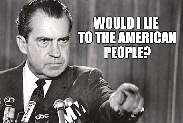 WOULD I LIE TO THE AMERICAN PEOPLE? | made w/ Imgflip meme maker