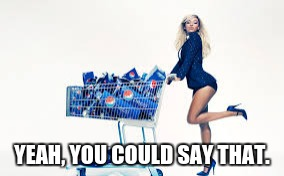 Pepsi gal | YEAH, YOU COULD SAY THAT. | image tagged in pepsi gal | made w/ Imgflip meme maker