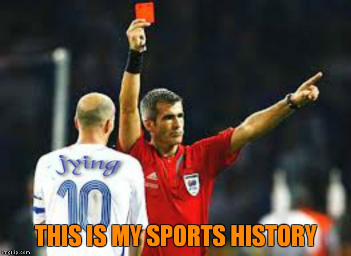 THIS IS MY SPORTS HISTORY | made w/ Imgflip meme maker