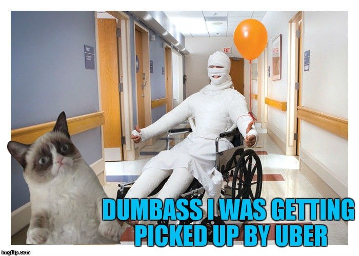 DUMBASS I WAS GETTING PICKED UP BY UBER | made w/ Imgflip meme maker
