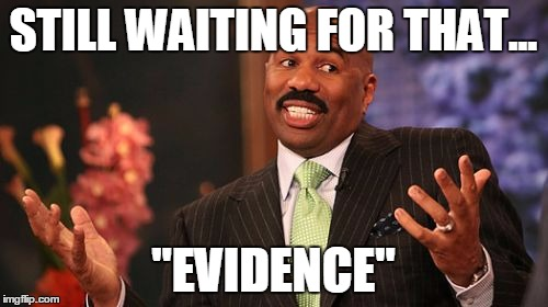 "Steve Harvey Meme | STILL WAITING FOR THAT... ""EVIDENCE"" 
