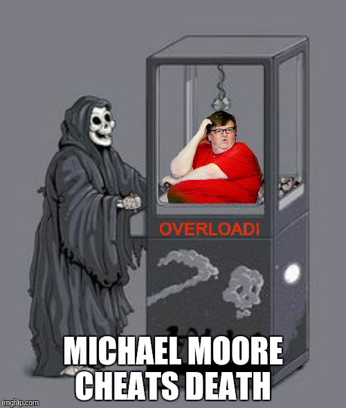 At this point death realized it was going to need a bigger crane | MICHAEL MOORE CHEATS DEATH | image tagged in michael moore,death,overweight,overload | made w/ Imgflip meme maker