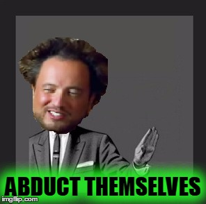 ABDUCT THEMSELVES | made w/ Imgflip meme maker