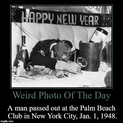 The Upcoming Photos Will Keep The Theme Of New Year's, Because One Picture Doesn't Seem Like Enough. | Weird Photo Of The Day | A man passed out at the Palm Beach Club in New York City, Jan. 1, 1948. | image tagged in funny,demotivationals,weird,photo of the day,new york city,happy new year | made w/ Imgflip demotivational maker