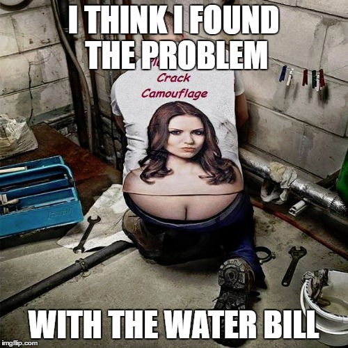 I THINK I FOUND THE PROBLEM WITH THE WATER BILL | made w/ Imgflip meme maker