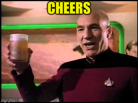 Picard Toasting | CHEERS | image tagged in picard toasting | made w/ Imgflip meme maker