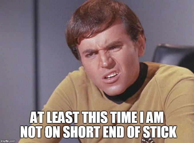 AT LEAST THIS TIME I AM NOT ON SHORT END OF STICK | made w/ Imgflip meme maker