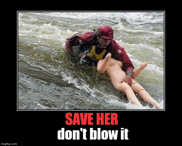 SAVE HER don't blow it | made w/ Imgflip meme maker