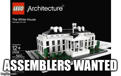 ASSEMBLERS WANTED | made w/ Imgflip meme maker