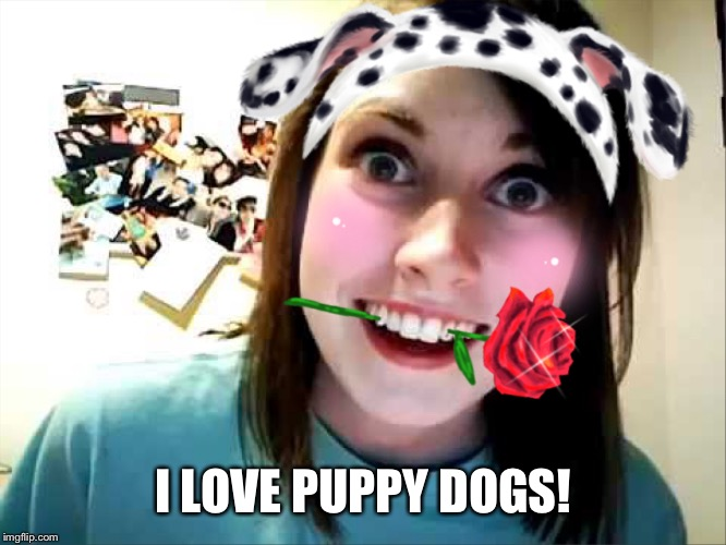 I LOVE PUPPY DOGS! | made w/ Imgflip meme maker