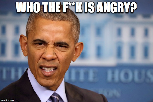 WHO THE F**K IS ANGRY? | made w/ Imgflip meme maker