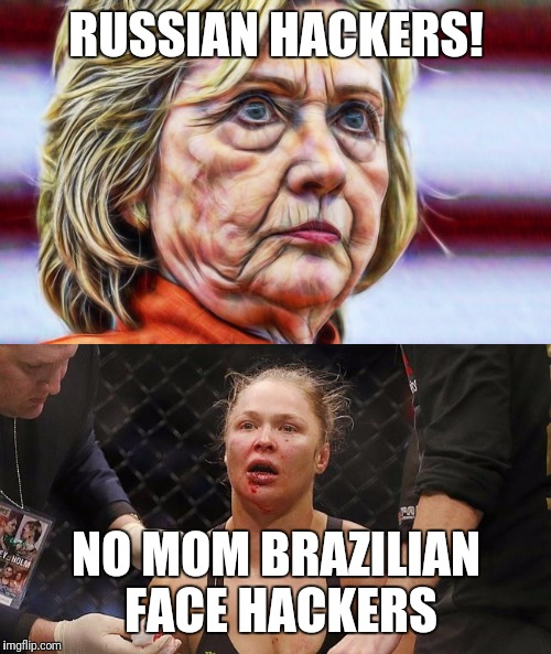 RUSSIAN HACKERS! NO MOM BRAZILIAN FACE HACKERS | made w/ Imgflip meme maker