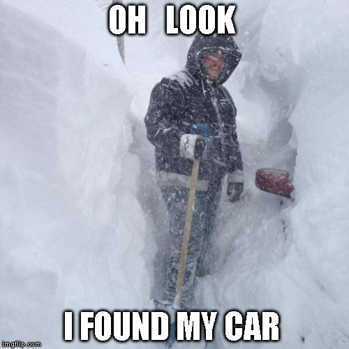 SNOW!!! | OH   LOOK I FOUND MY CAR | image tagged in snow | made w/ Imgflip meme maker