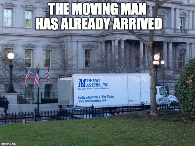 THE MOVING MAN HAS ALREADY ARRIVED | made w/ Imgflip meme maker