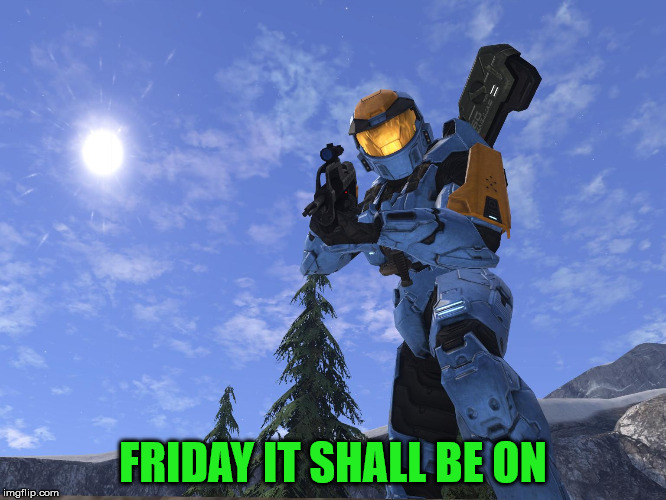 Demonic Penguin Halo 3 | FRIDAY IT SHALL BE ON | image tagged in demonic penguin halo 3 | made w/ Imgflip meme maker