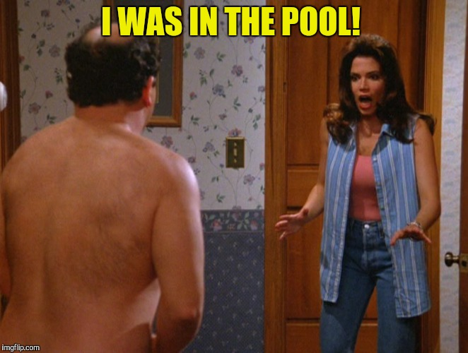 I WAS IN THE POOL! | made w/ Imgflip meme maker