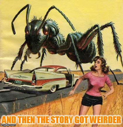 AND THEN THE STORY GOT WEIRDER | made w/ Imgflip meme maker