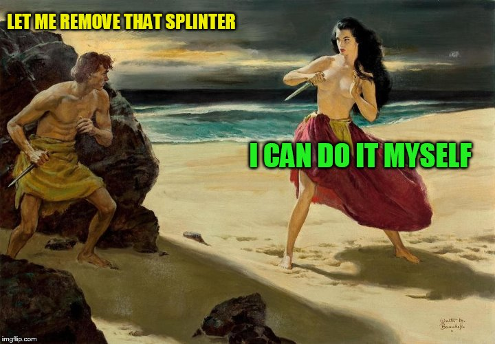 LET ME REMOVE THAT SPLINTER I CAN DO IT MYSELF | made w/ Imgflip meme maker