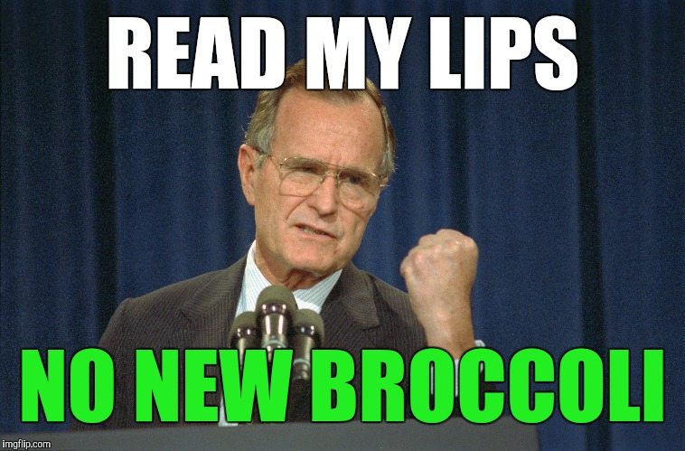 READ MY LIPS NO NEW BROCCOLI | made w/ Imgflip meme maker
