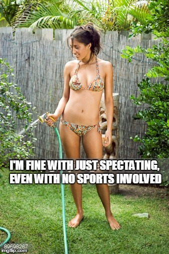 I'M FINE WITH JUST SPECTATING, EVEN WITH NO SPORTS INVOLVED | made w/ Imgflip meme maker