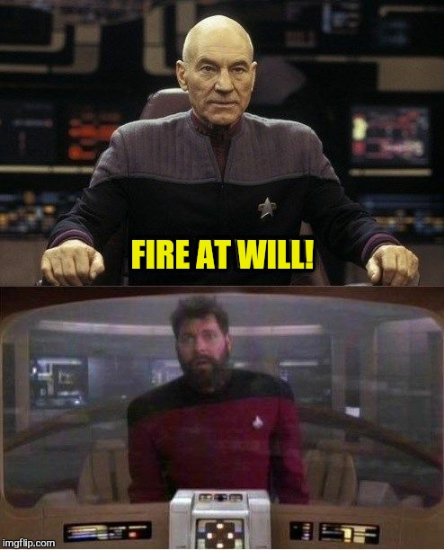 FIRE AT WILL! | made w/ Imgflip meme maker