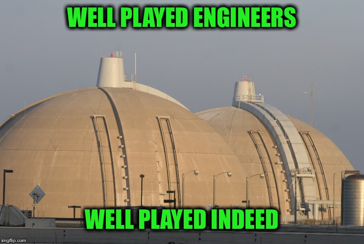 Engineers at their finest |  WELL PLAYED ENGINEERS; WELL PLAYED INDEED | image tagged in memes,boobs | made w/ Imgflip meme maker