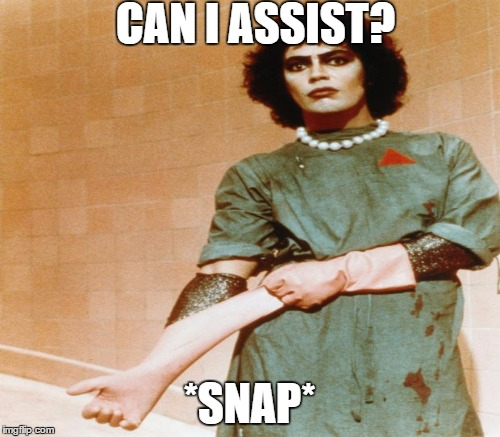 CAN I ASSIST? *SNAP* | made w/ Imgflip meme maker