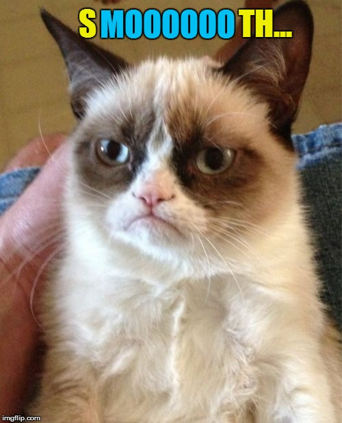 Grumpy Cat Meme | MOOOOOO S TH... | image tagged in memes,grumpy cat | made w/ Imgflip meme maker