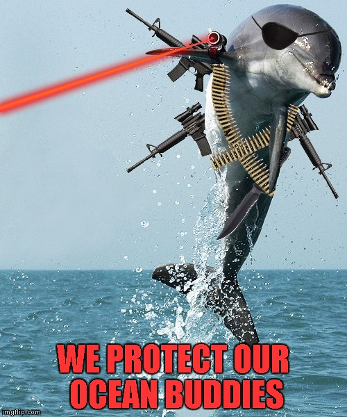 WE PROTECT OUR OCEAN BUDDIES | made w/ Imgflip meme maker