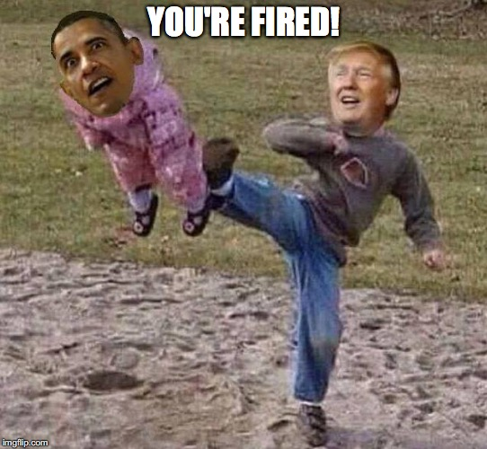 Patriot Act 2016 | YOU'RE FIRED! | image tagged in barack obama | made w/ Imgflip meme maker