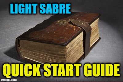 LIGHT SABRE QUICK START GUIDE | made w/ Imgflip meme maker